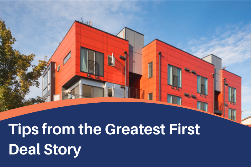Tips from the Greatest First Deal Story